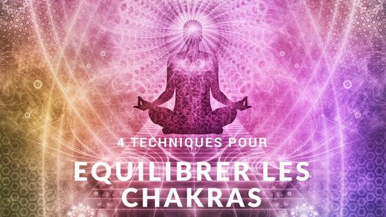 Les 4 techniques les plus faciles pour équilibrer vos Chakras