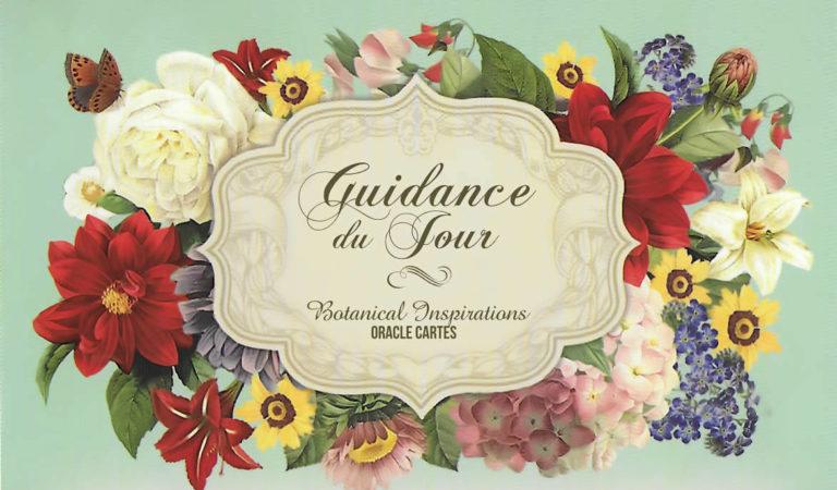 Votre guidance du Jour avec les Fleurs Botanical Inspirations