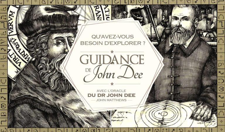 Guidance de John Dee : Qu'avez-vous besoin d'explorer ?