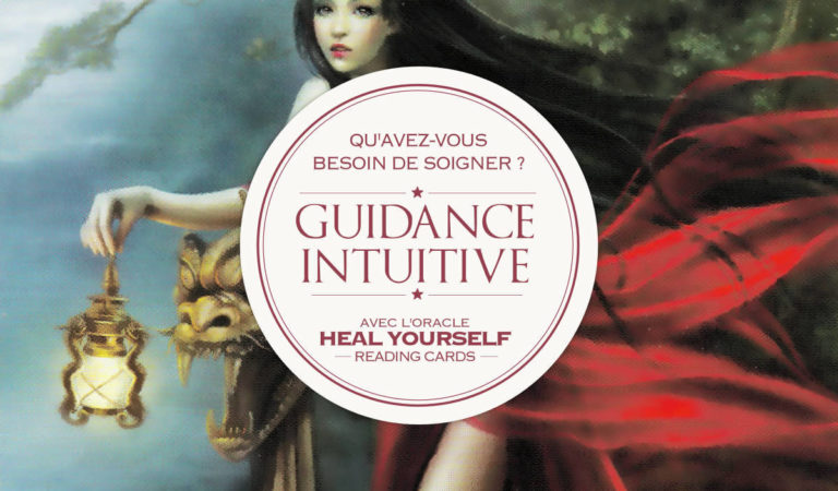 Guidance Intuitive : Qu'avez-vous besoin de soigner ?