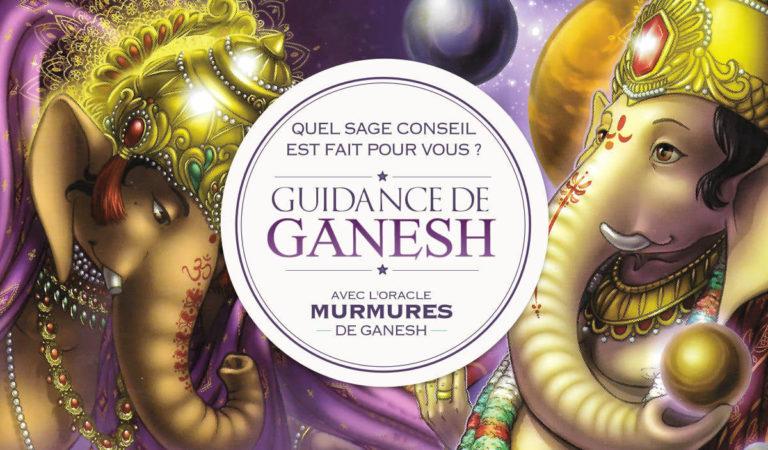 Guidance de Ganesh : Quel est votre message ?