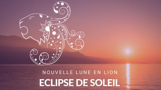 Eclipse de Soleil Nouvelle Lune en Lion – Août 2018