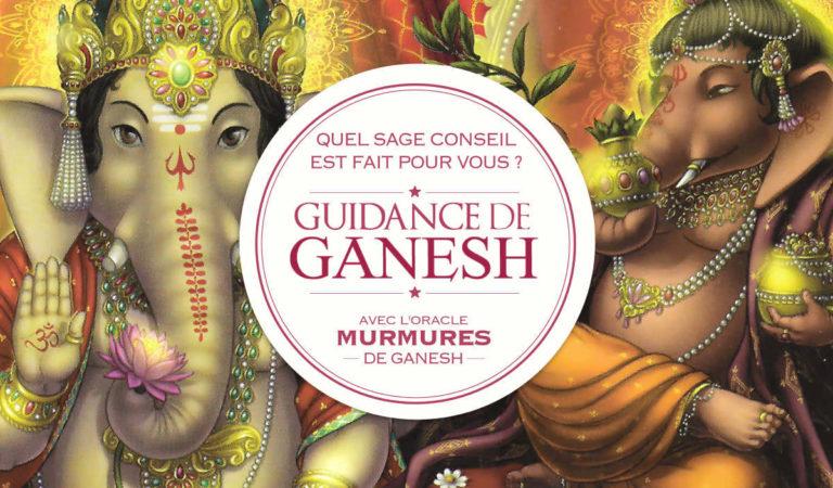 Ganesh : Quel est votre message de guidance ?