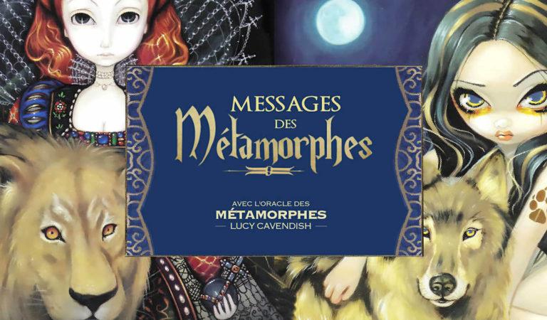 Messages des Métamorphes : Quelle sera votre guidance ?